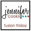 Jennifer Cooks Fusion Friday