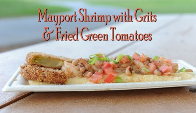 Eating well at THE PLAYERS: Mayport Shrimp with Grits and Fried Green Tomatoes