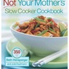 Recipes from Not Your Mother's Slow Cooker Cookbook
