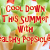 Cool down this summer with a healthy popsicles recipe roundup