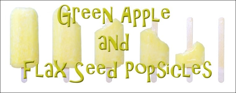 Green Apple & Flax Popsicles from This Mama Cooks! On a Diet - thismamacooks.com