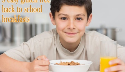 5 easy gluten free back to school breakfasts
