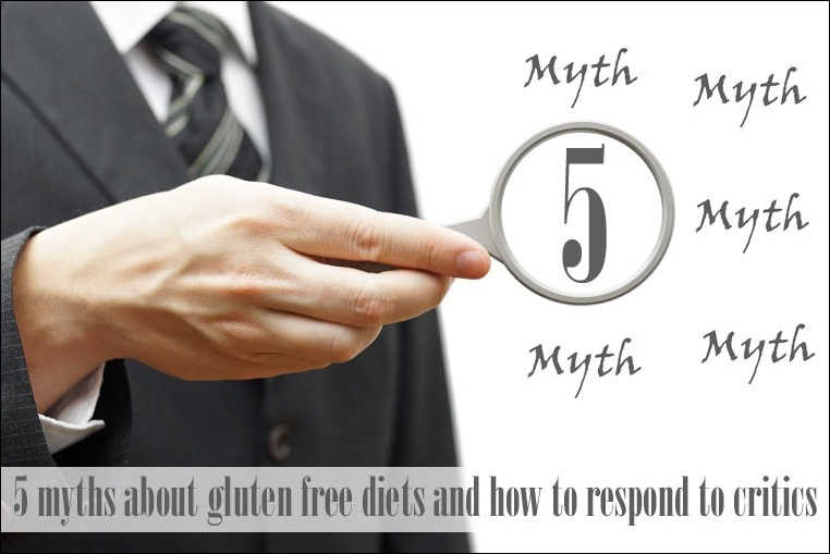 5 myths about gluten free diets and how to respond to critics at This Mama Cooks! On a Diet - thismamacooks.com