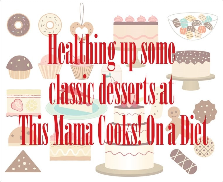 Healthy classic desserts featured at This Mama Cooks! On a Diet - thismamacooks.com