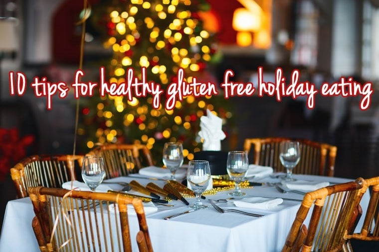 10 tips for healthy gluten free holiday eating at This Mama Cooks! On a Diet - thismamacooks.com