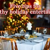 Five tips for healthy holiday hosting