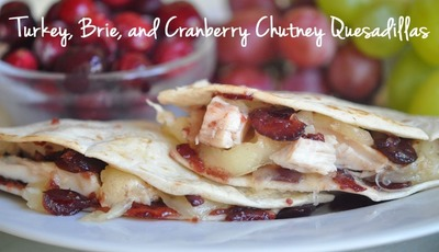 Turkey, Brie, and Cranberry Chutney Quesadillas