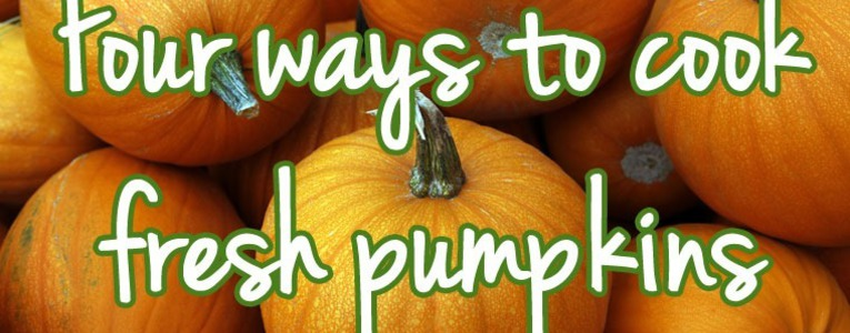 Four ways to cook fresh pumpkin