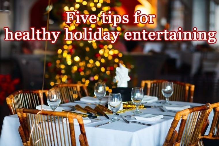 Five Tips For Healthy Holiday Entertaining at This Mama Cooks! On a Diet - thismamacooks.com
