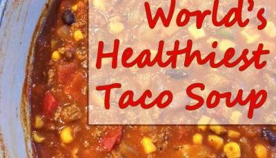 World's Healthiest Taco Soup