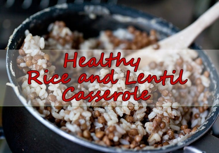 Quick Healthy Lentil and Rice Casserole. Get the recipe at This Mama Cooks! On a Diet