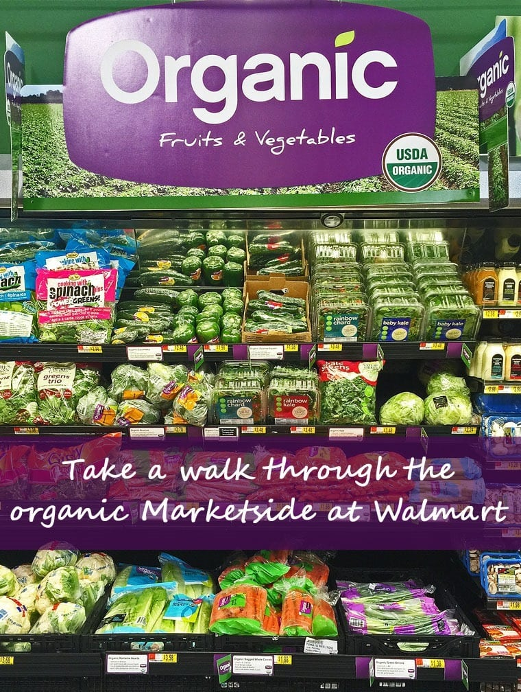 Take a walk through the organic Marketside at Walmart - This Mama Cooks! On a Diet