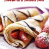 No Flour, No Sugar Crepes with Strawberries & Chocolate Sauce