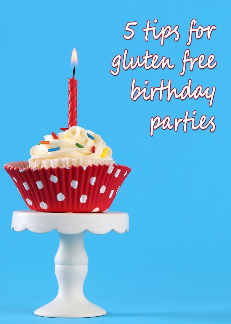 Get 5 tips for gluten free birthday parties at This Mama Cooks! On a Diet