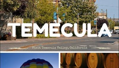 Visiting San Diego? Take a day or two to visit Temecula Valley, California