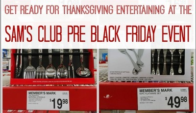 Get ready for Thanksgiving entertaining at the Sam's Club Pre-Black Friday Event