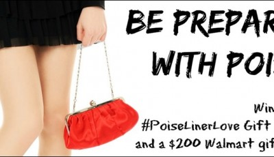 Be prepared with Poise! Win a $100 #PoiseLinerLove Gift Basket + $200 Walmart gift card!