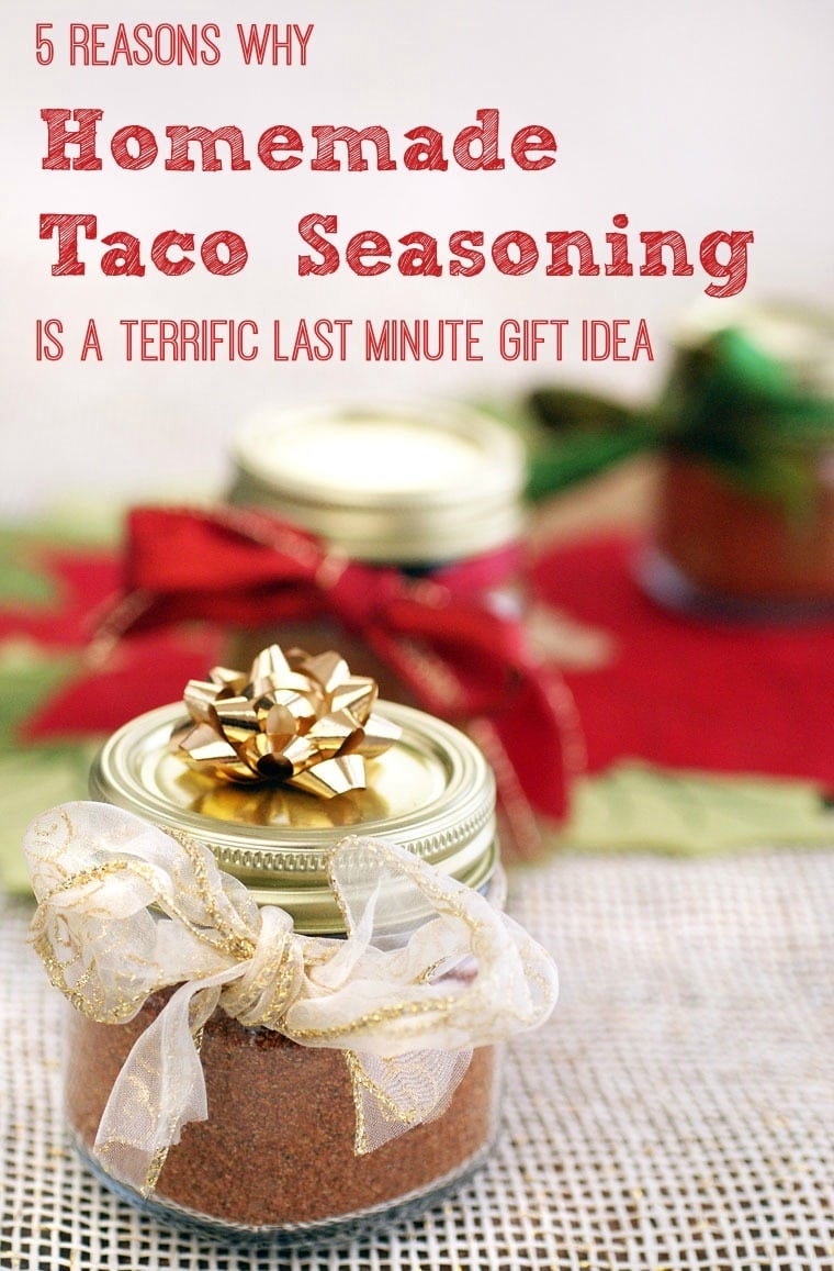 Homemade taco seasoning makes a terrific inexpensive last minute gift. It's also gluten free and dairy free unlike store bought taco seasoning. Get this easy to make homemade taco seasoning mix recipe. #homemadegift #tacoseasoning #taconight #masonjars #easyrecipe #glutenfree #dairyfree
