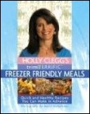 Holly Clegg's Trim and Terrific Freezer Meals