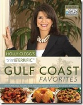 Holly Clegg's Trim and Terrific Gulf Coast Favories