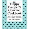 The Happy Camper's Gourmet Cookbook